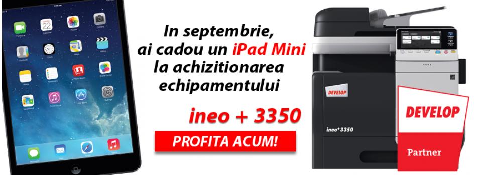 Ipad Mini Cadou la Ineo + 3350
